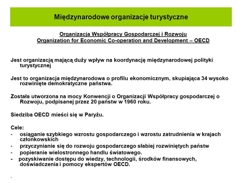 Międzynarodowe organizacje turystyczne W ramach OECD działa Komitet Turystyki.