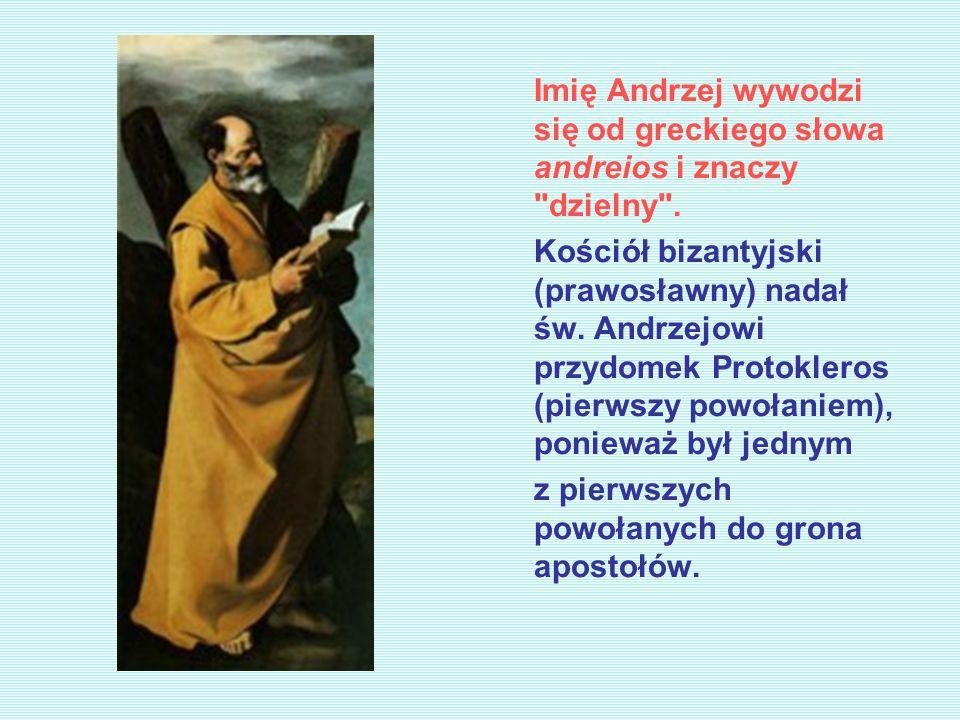 Imię Andrzej wywodzi się od greckiego słowa andreios i znaczy