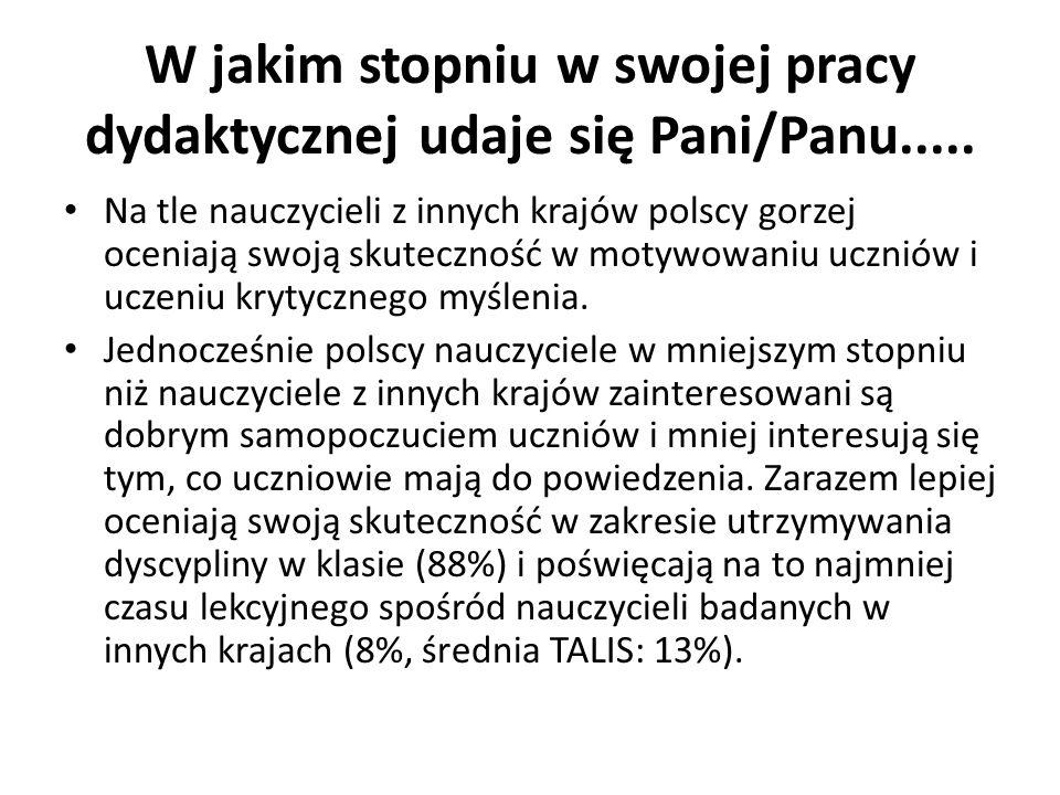W jakim stopniu w swojej pracy dydaktycznej udaje się Pani/Panu..... Na tle nauczycieli z innych krajów polscy gorzej oceniają swoją skuteczność w mot