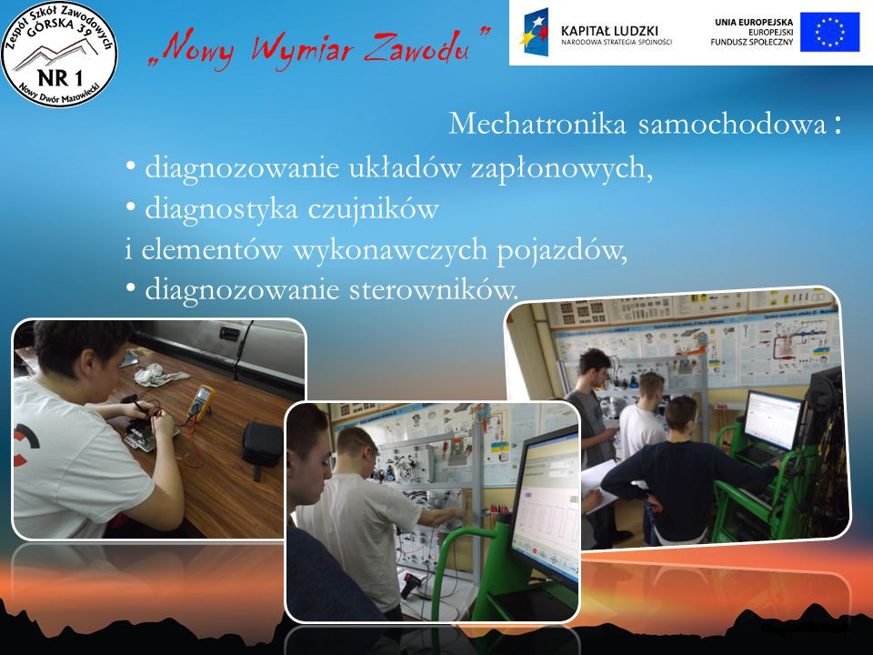 """Mechatronika samochodowa : diagnozowanie układów zapłonowych, diagnostyka czujników i elementów wykonawczych pojazdów, diagnozowanie sterowników. """"Now"""