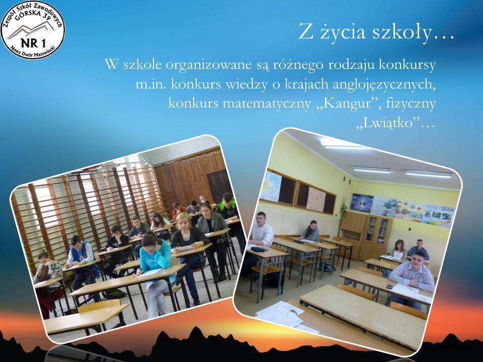 """Z życia szkoły… W szkole organizowane są różnego rodzaju konkursy m.in. konkurs wiedzy o krajach anglojęzycznych, konkurs matematyczny """"Kangur"""", fizyc"""