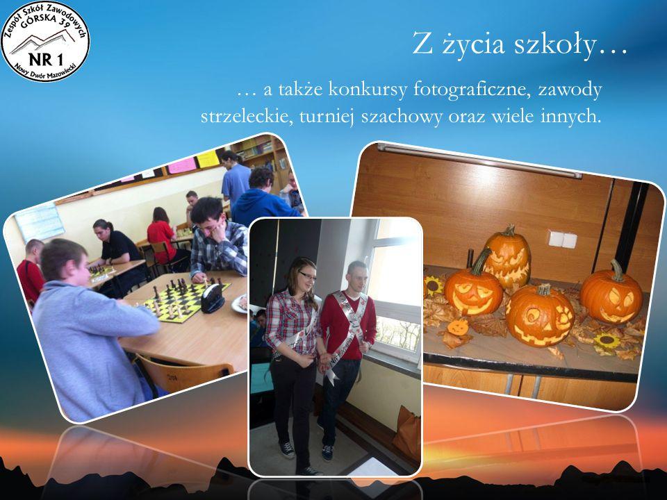 … a także konkursy fotograficzne, zawody strzeleckie, turniej szachowy oraz wiele innych. Z życia szkoły…