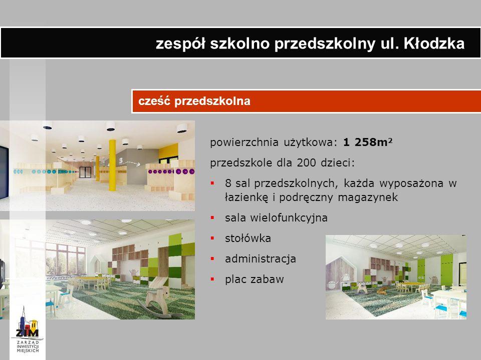 cześć przedszkolna powierzchnia użytkowa: 1 258m 2 przedszkole dla 200 dzieci:  8 sal przedszkolnych, każda wyposażona w łazienkę i podręczny magazyn