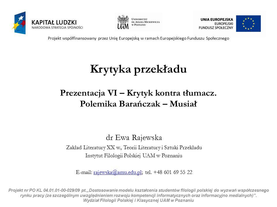 """Projekt nr PO KL 04.01.01-00-029/09 pt.""""Dostosowanie modelu kształcenia studentów filologii polskiej do wyzwań współczesnego rynku pracy (ze szczególn"""
