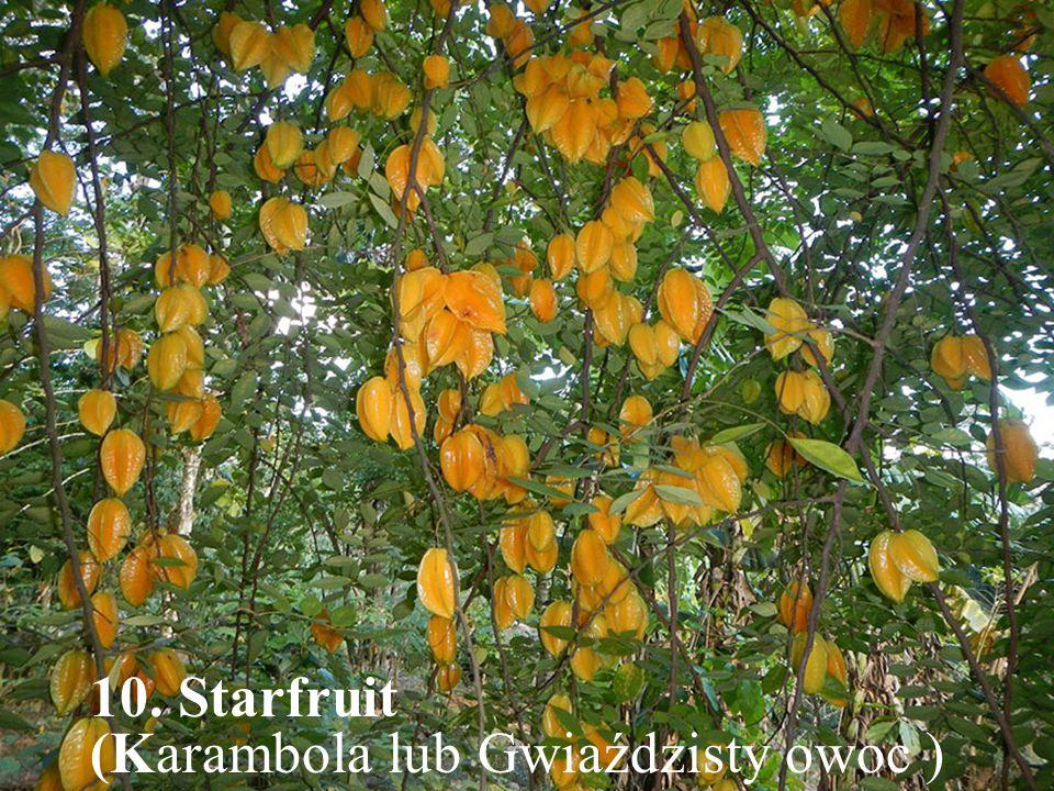 10. Starfruit (Karambola lub Gwiaździsty owoc )
