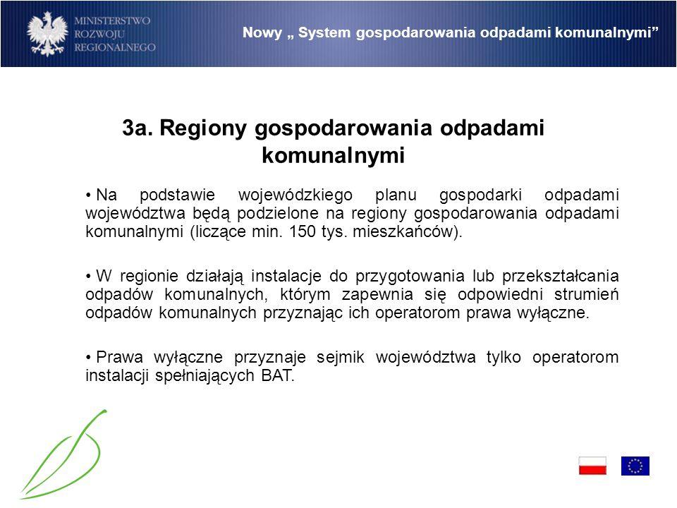 """Nowy """" System gospodarowania odpadami komunalnymi Na podstawie wojewódzkiego planu gospodarki odpadami województwa będą podzielone na regiony gospodarowania odpadami komunalnymi (liczące min."""
