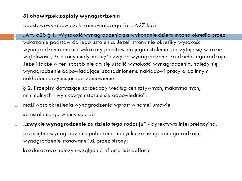 """3) obowiązek zapłaty wynagrodzenia podstawowy obowiązek zamawiającego (art. 627 k.c.)  """"Art. 628 § 1. Wysokość wynagrodzenia za wykonanie dzieła możn"""
