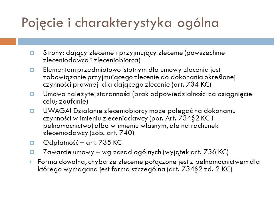 Pojęcie i charakterystyka ogólna  Strony: dający zlecenie i przyjmujący zlecenie (powszechnie zleceniodawca i zleceniobiorca)  Elementem przedmiotow