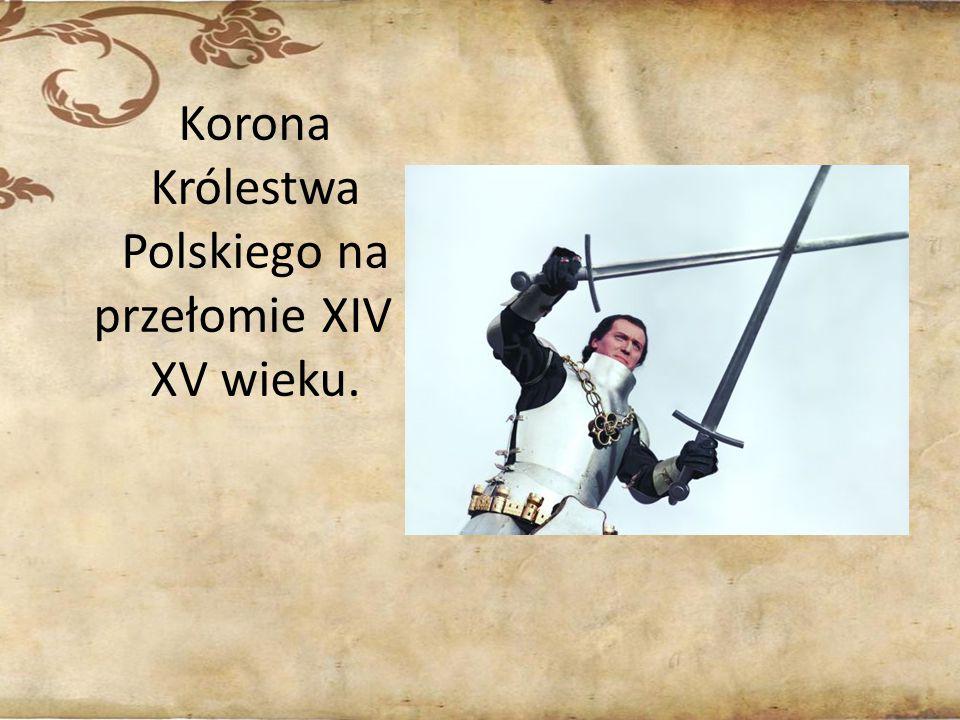 Korona Królestwa Polskiego na przełomie XIV i XV wieku.