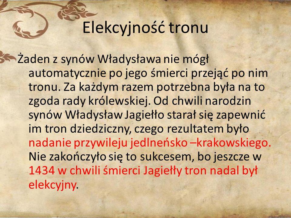 Elekcyjność tronu Żaden z synów Władysława nie mógł automatycznie po jego śmierci przejąć po nim tronu. Za każdym razem potrzebna była na to zgoda rad