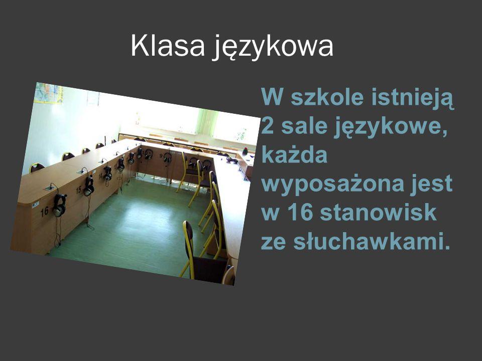 Klasa językowa W szkole istnieją 2 dobrze wyposażone sale językowe. W szkole istnieją 2 sale językowe, każda wyposażona jest w 16 stanowisk ze słuchaw