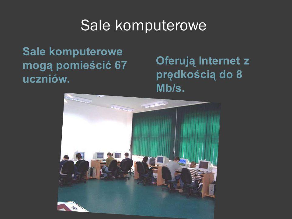 Sale komputerowe Sale komputerowe mogą pomieścić 67 uczniów.