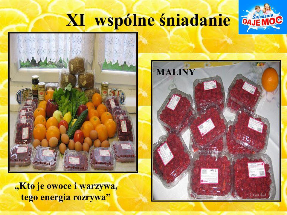 """XI wspólne śniadanie MALINY """"Kto je owoce i warzywa, tego energia rozrywa"""""""