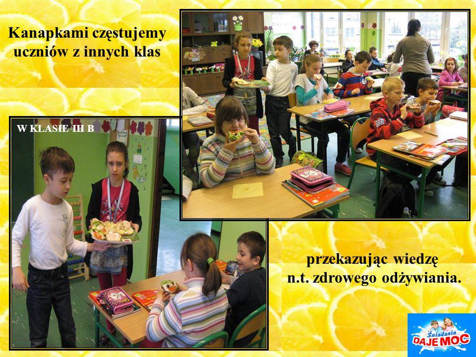 Kanapkami częstujemy uczniów z innych klas przekazując wiedzę n.t. zdrowego odżywiania. W KLASIE III B