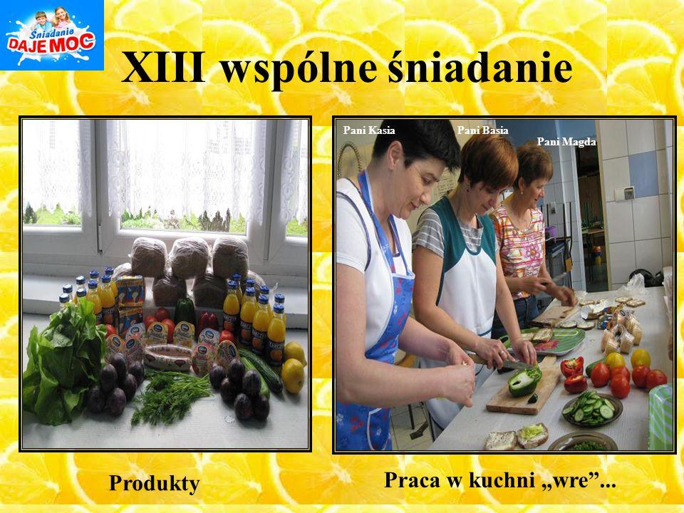 """XIII wspólne śniadanie Pani KasiaPani Basia Pani Magda Produkty Praca w kuchni """"wre""""..."""