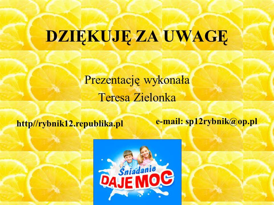 DZIĘKUJĘ ZA UWAGĘ Prezentację wykonała Teresa Zielonka http//rybnik12.republika.pl e-mail: sp12rybnik@op.pl