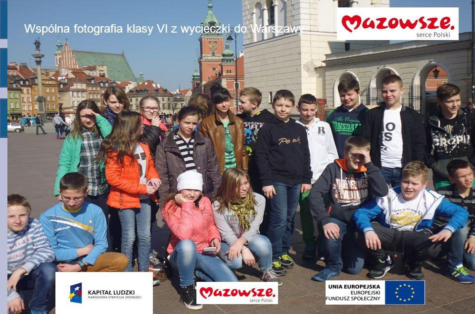 Program Operacyjny Kapitał Ludzki 2007-2013 Wspólna fotografia klasy VI z wycieczki do Warszawy