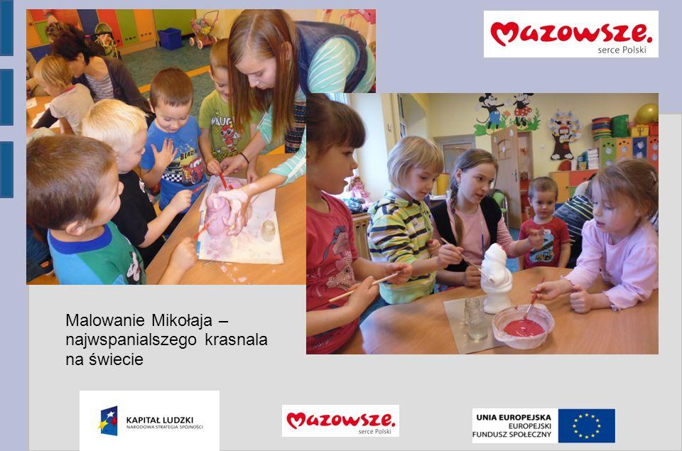 Program Operacyjny Kapitał Ludzki 2007-2013 Malowanie Mikołaja – najwspanialszego krasnala na świecie