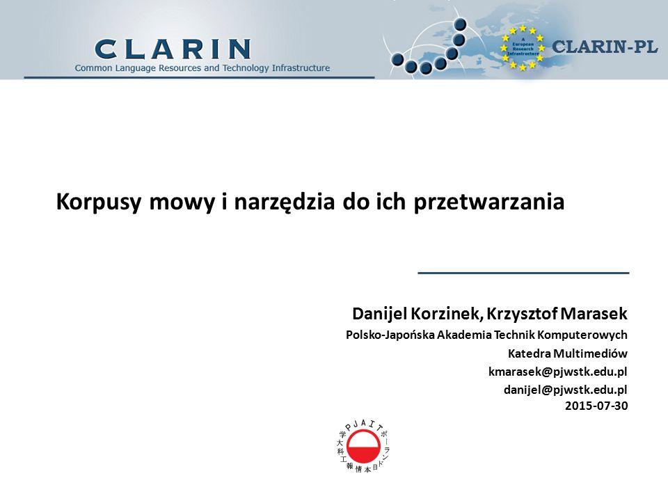 Analiza sygnału mowy  Intensywność (głośność)  Rodzaj pobudzenia – dźwięki harmoniczne, trące, zwarte  Barwa dźwięku  Iloczas  Praat Praat Warsztaty CLARIN-PL Warszawa 13-15 IV 2015 CLARIN-PL