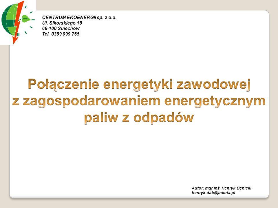 CENTRUM EKOENERGII sp. z o.o. Ul. Sikorskiego 18 66-100 Sulechów Tel. 0399 099 765 Autor: mgr inż. Henryk Dębicki henryk.dab@interia.pl