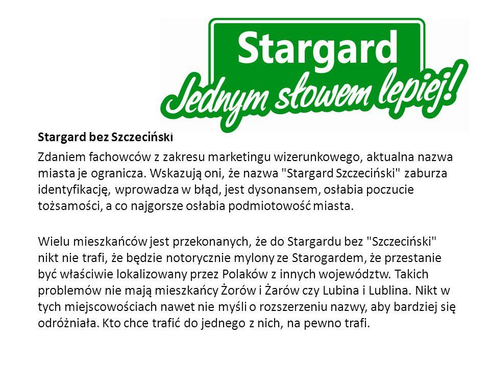 Stargard bez Szczeciński Zdaniem fachowców z zakresu marketingu wizerunkowego, aktualna nazwa miasta je ogranicza.
