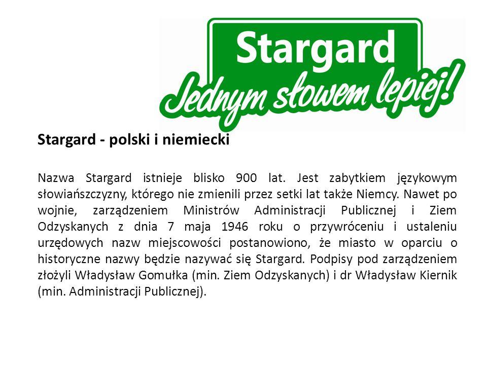 Stargard - polski i niemiecki Nazwa Stargard istnieje blisko 900 lat.