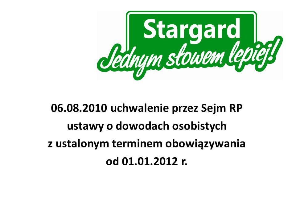 06.08.2010 uchwalenie przez Sejm RP ustawy o dowodach osobistych z ustalonym terminem obowiązywania od 01.01.2012 r.