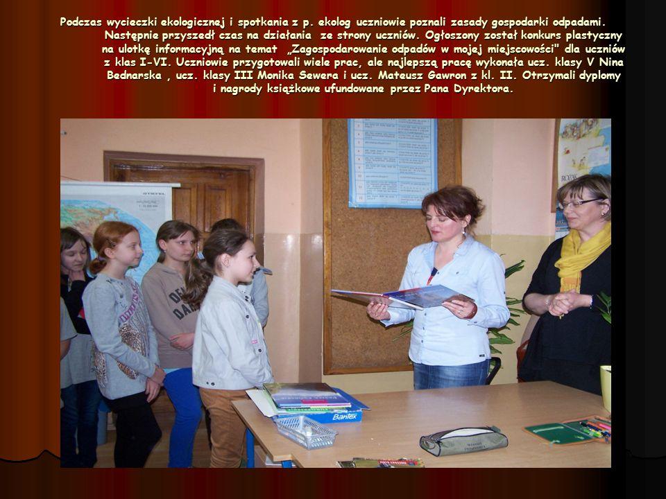 Podczas wycieczki ekologicznej i spotkania z p. ekolog uczniowie poznali zasady gospodarki odpadami. Następnie przyszedł czas na działania ze strony u