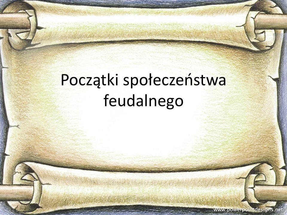 Początki społeczeństwa feudalnego