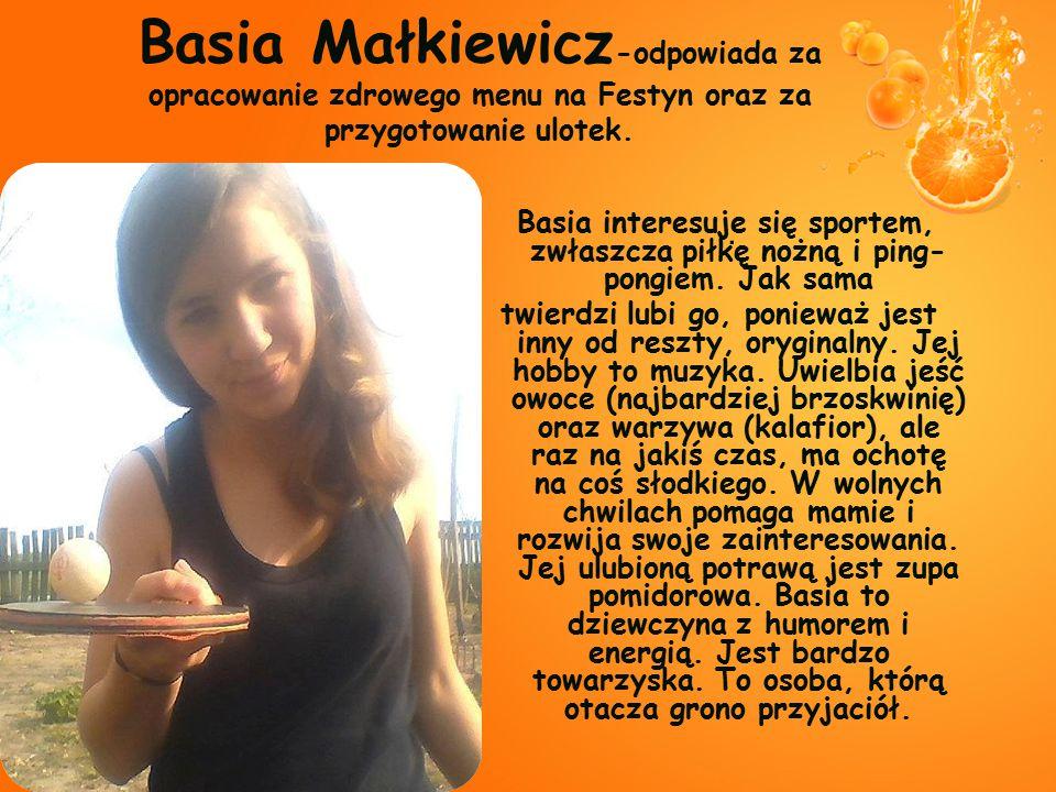 Basia interesuje się sportem, zwłaszcza piłkę nożną i ping- pongiem. Jak sama twierdzi lubi go, ponieważ jest inny od reszty, oryginalny. Jej hobby to