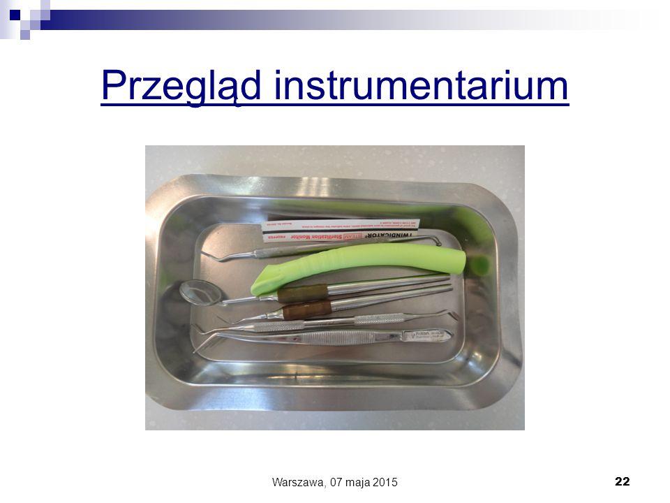 Przegląd instrumentarium Warszawa, 07 maja 2015 22