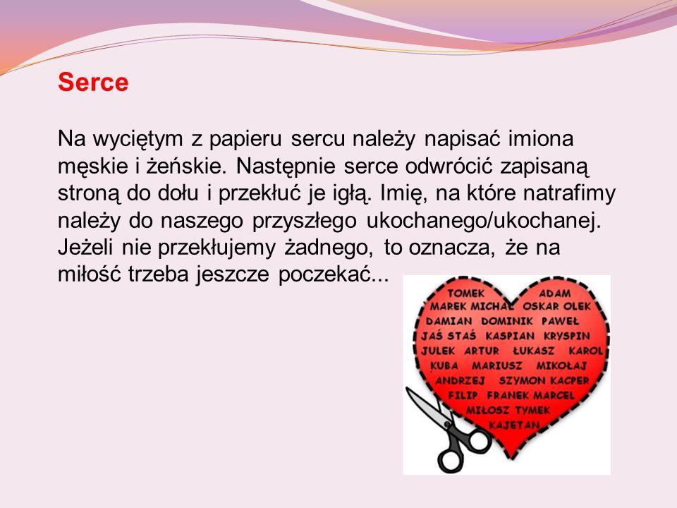 Serce Na wyciętym z papieru sercu należy napisać imiona męskie i żeńskie.