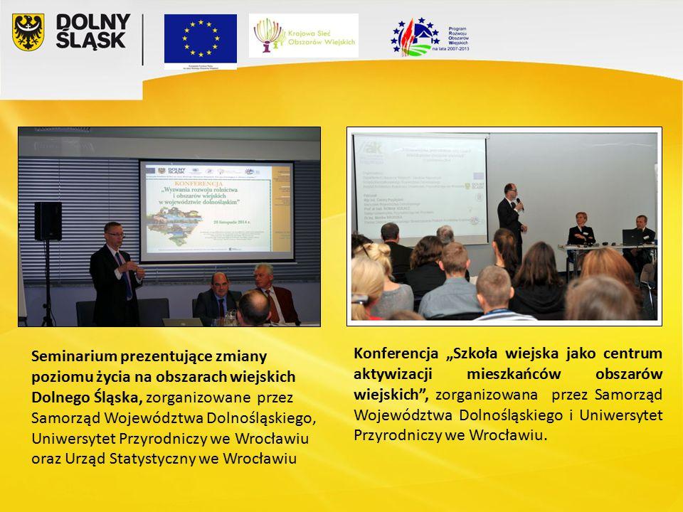 """Konferencja """"Szkoła wiejska jako centrum aktywizacji mieszkańców obszarów wiejskich , zorganizowana przez Samorząd Województwa Dolnośląskiego i Uniwersytet Przyrodniczy we Wrocławiu."""