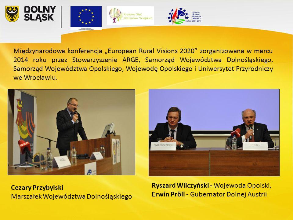 """Międzynarodowa konferencja """"European Rural Visions 2020 zorganizowana w marcu 2014 roku przez Stowarzyszenie ARGE, Samorząd Województwa Dolnośląskiego, Samorząd Województwa Opolskiego, Wojewodę Opolskiego i Uniwersytet Przyrodniczy we Wrocławiu."""
