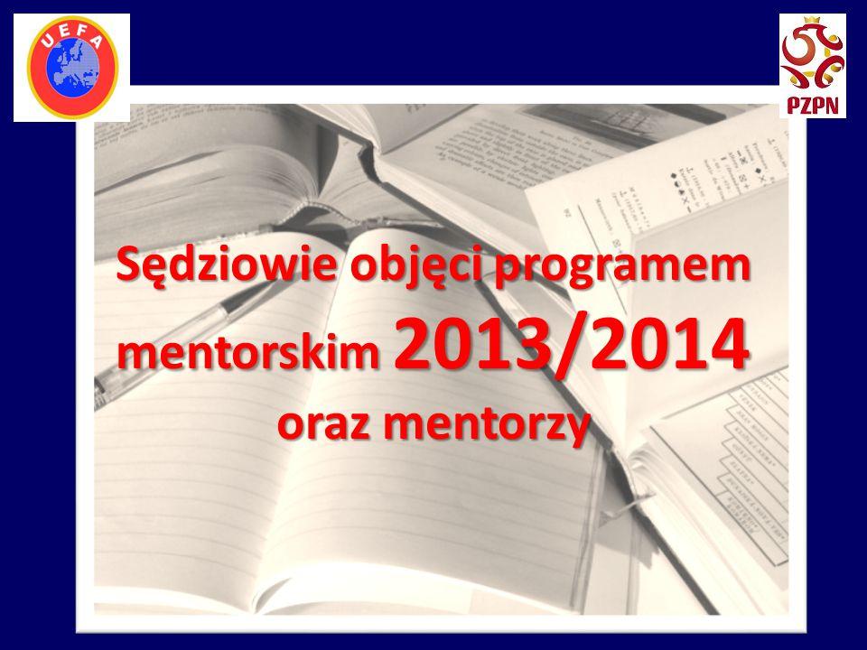 Sędziowie objęci programem mentorskim 2013/2014 oraz mentorzy