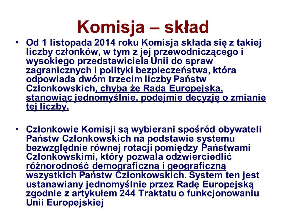 Komisja – skład Od 1 listopada 2014 roku Komisja składa się z takiej liczby członków, w tym z jej przewodniczącego i wysokiego przedstawiciela Unii do