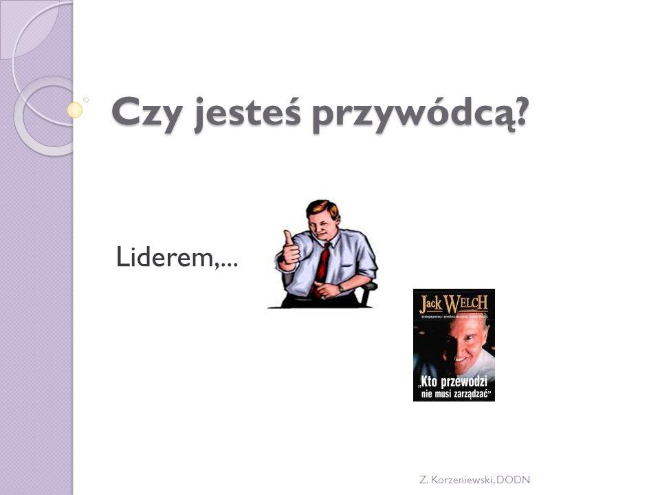Czy jesteś przywódcą Liderem,... Z. Korzeniewski, DODN