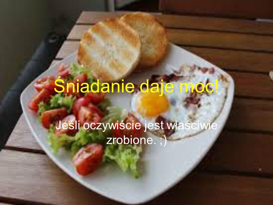 Fakty Śniadanie powinno być spożywane codziennie.Tylko pełnowartościowy posiłek jest zdrowy.