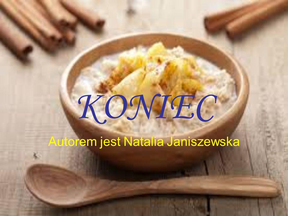 KONIEC Autorem jest Natalia Janiszewska