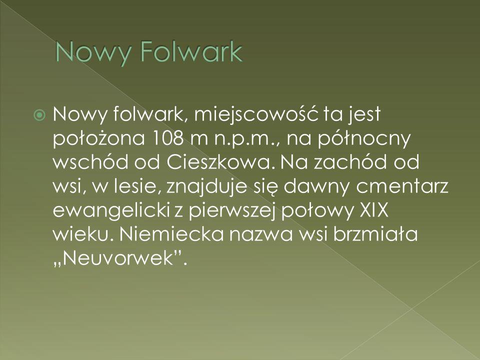  Nowy folwark, miejscowość ta jest położona 108 m n.p.m., na północny wschód od Cieszkowa. Na zachód od wsi, w lesie, znajduje się dawny cmentarz ewa