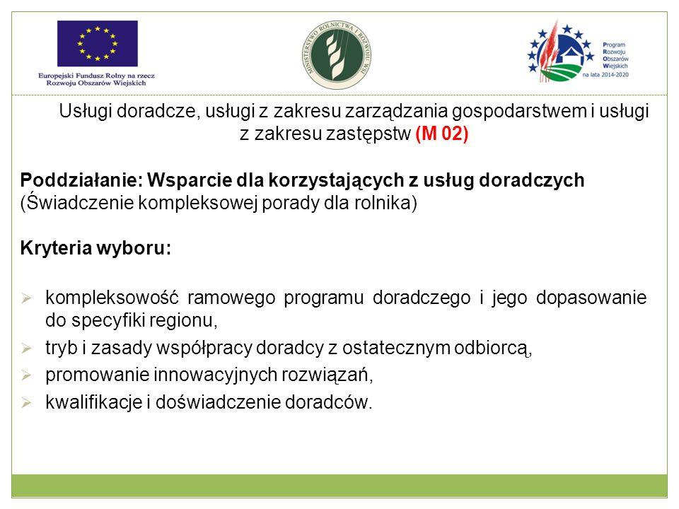 Poddziałanie: Wsparcie dla korzystających z usług doradczych (Świadczenie kompleksowej porady dla rolnika) Kryteria wyboru:  kompleksowość ramowego p