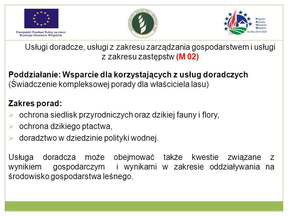 Poddziałanie: Wsparcie dla korzystających z usług doradczych (Świadczenie kompleksowej porady dla właściciela lasu) Zakres porad:  ochrona siedlisk p