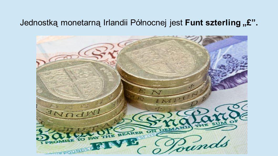 """Jednostką monetarną Irlandii Północnej jest Funt szterling """"£""""."""
