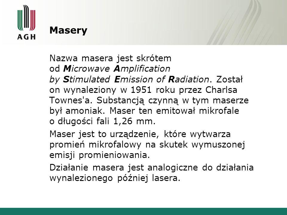 W zależności od typu budowy i rodzaju ośrodka czynnego wyróżnia się : - masery gazowe - ośrodek czynny stanowią cząsteczki gazów, np.