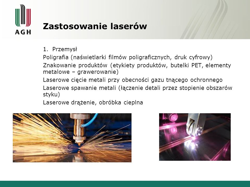 Zastosowanie laserów 1.Przemysł Poligrafia (naświetlarki filmów poligraficznych, druk cyfrowy) Znakowanie produktów (etykiety produktów, butelki PET,