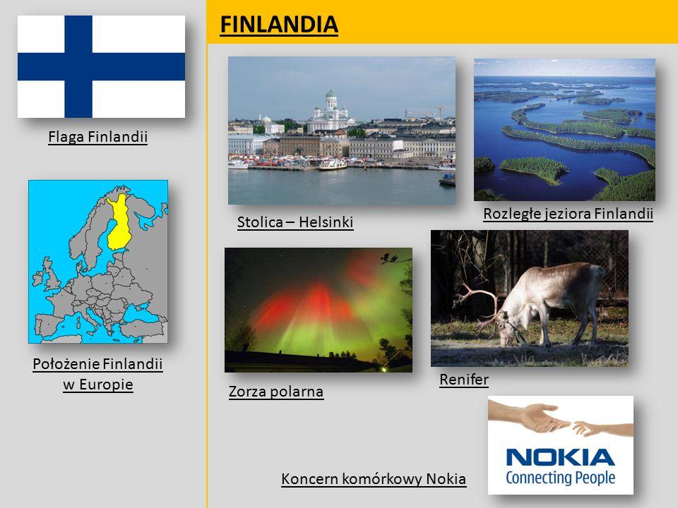 FINLANDIA Flaga Finlandii Położenie Finlandii w Europie Stolica – Helsinki Zorza polarna Koncern komórkowy Nokia Renifer Rozległe jeziora Finlandii