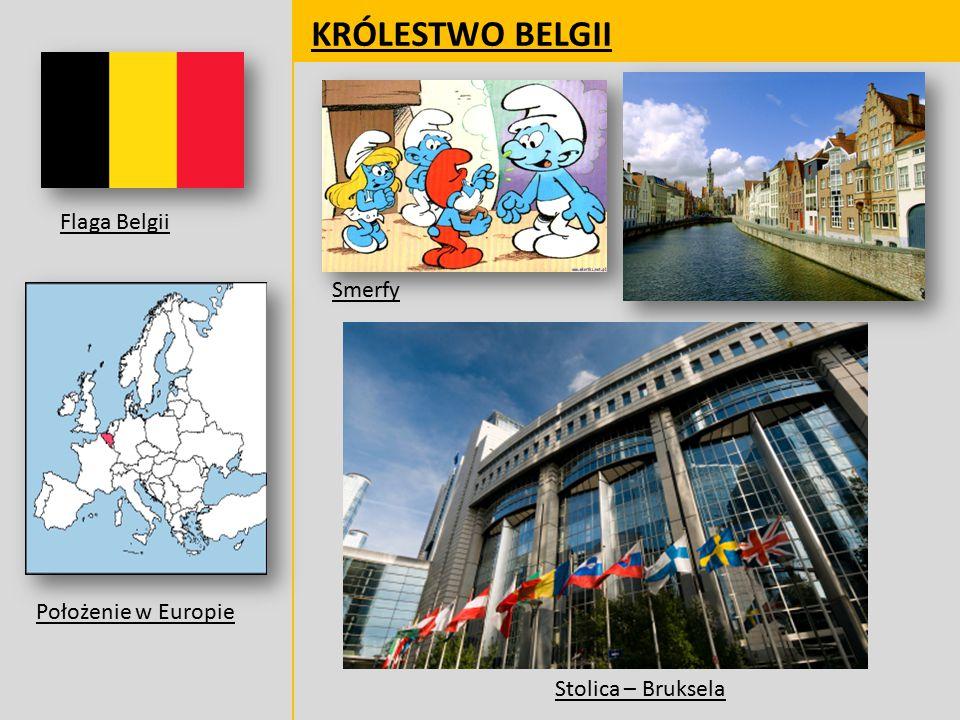 KRÓLESTWO BELGII Flaga Belgii Położenie w Europie Smerfy Stolica – Bruksela