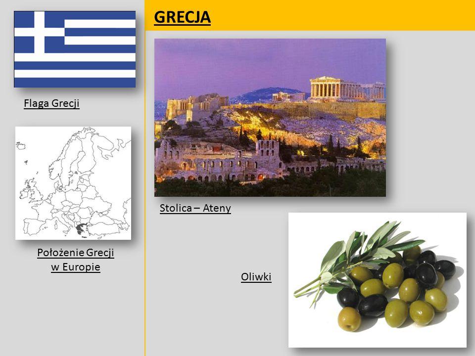 GRECJA Flaga Grecji Położenie Grecji w Europie Stolica – Ateny Oliwki