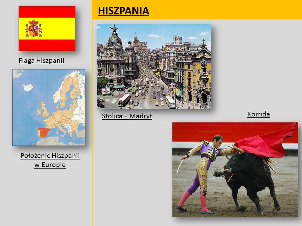 HISZPANIA Flaga Hiszpanii Położenie Hiszpanii w Europie Stolica – Madryt Korrida