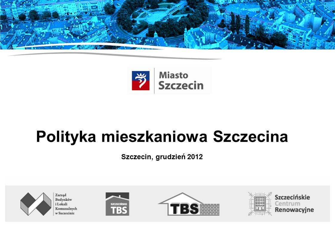 Polityka mieszkaniowa Szczecina Szczecin, grudzień 2012